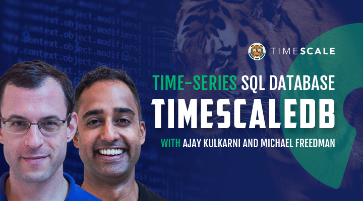 Episode 17: Timescale – Time-Series SQL Database with Ajay