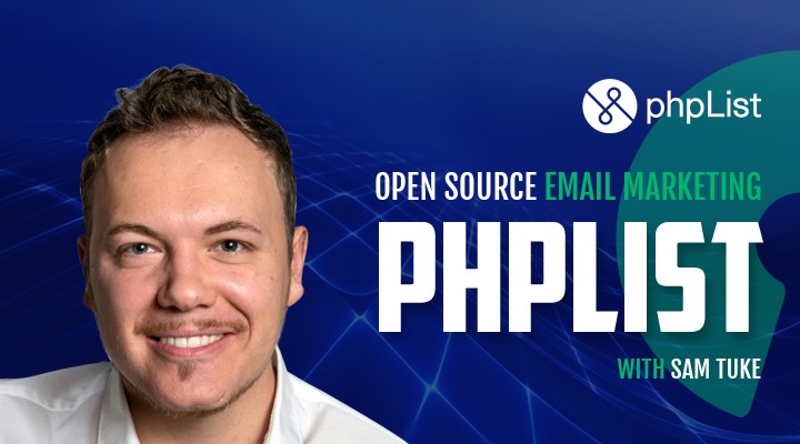 PHPlist with Sam Tuke