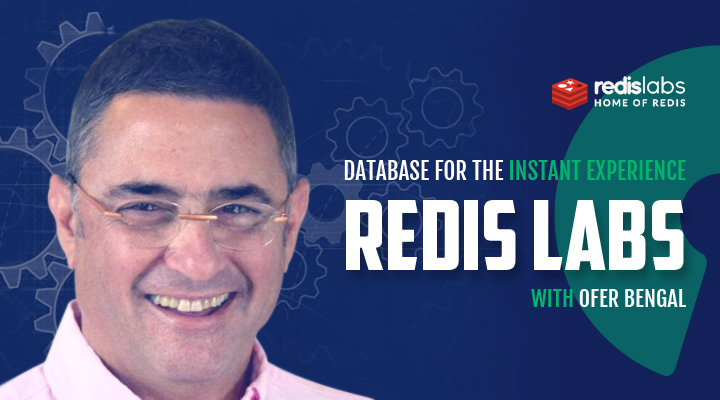 Redis Labs with Ofer Bengal