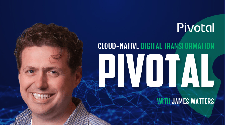 Pivotal with James Watters