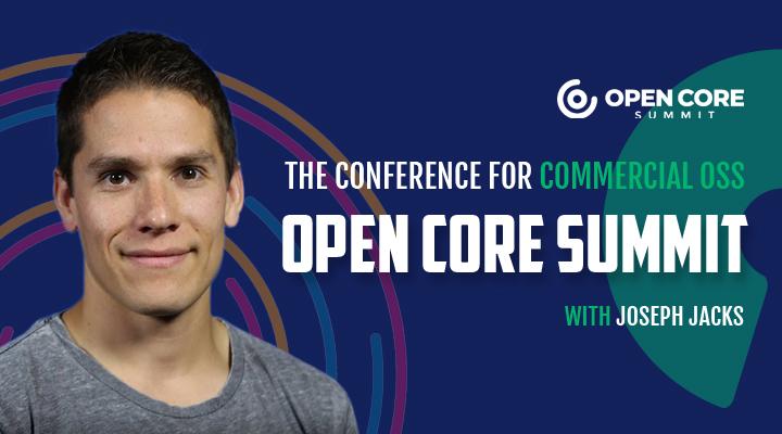 Joseph Jacks - Open Core Summit