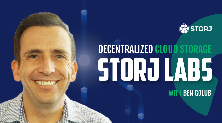 Storj Labs with Ben Golub