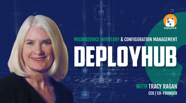 Episode 45: DeployHub CEO & Co-Founder Tracy Ragan