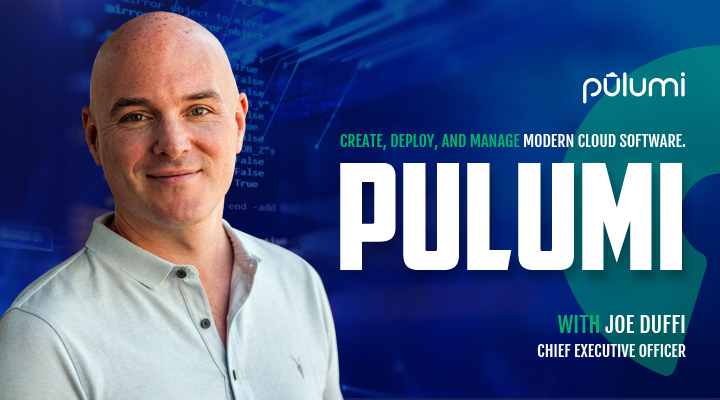 Episode: Joe Duffi CEO of Pulumi