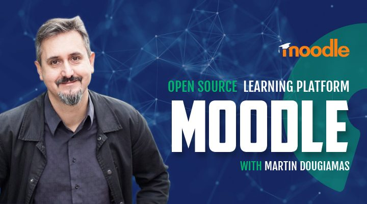 Episode 18: Moodle - Open Source Learning Platform with Martin Dougiamas