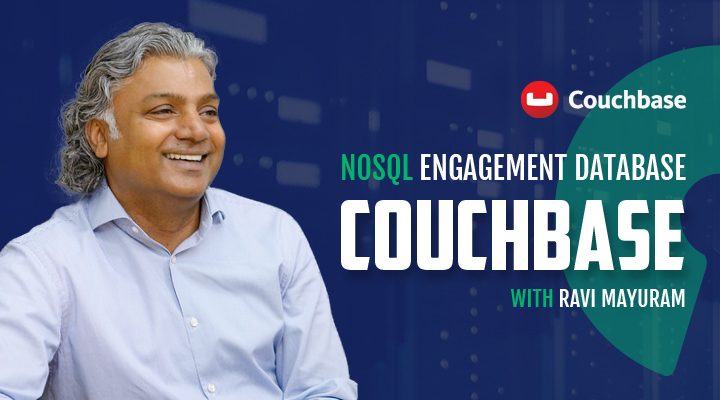 Episode 21: Couchbase - NoSQL Engagement Database with Ravi Mayuram