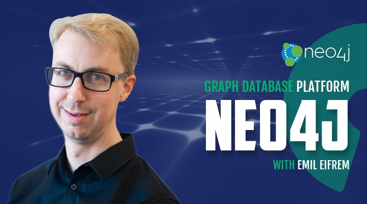 Episode 24: Neo4j - Graph Database Platform with Emil Eifrem