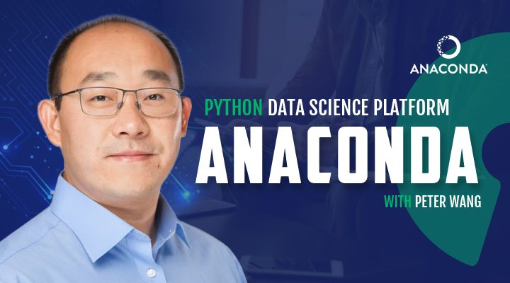 Episode 1: Anaconda - Python Data Science Platform with Peter Wang